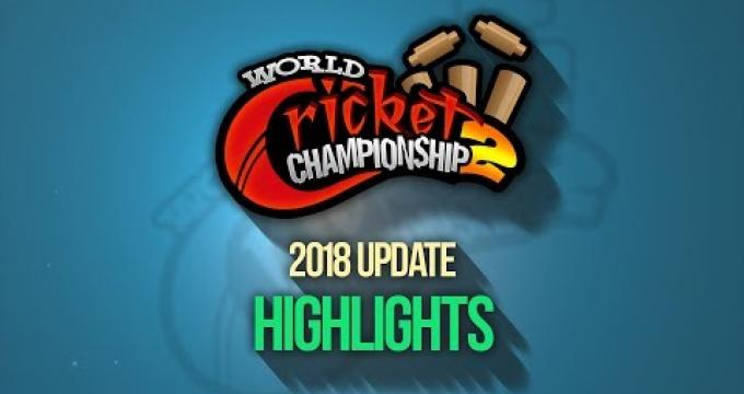 World Cricket Championship 2 2018 Update Highlights